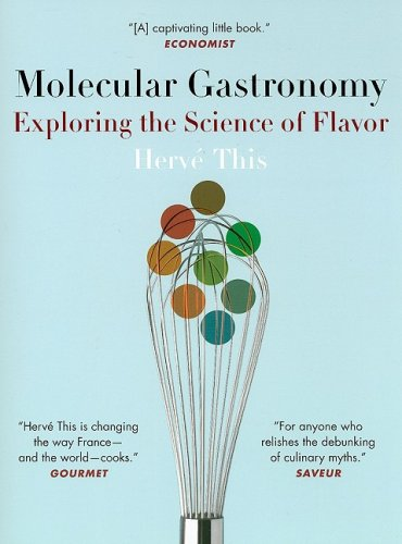 Molecular Gastronomy: Exploring the Science of Flavor 9780231133135