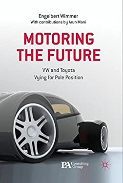 Motoring the Future: VW and Toyota Vying for Pole Position 9780230299559
