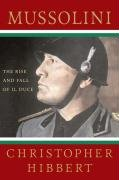 Mussolini: The Rise and Fall of Il Duce 9780230606050
