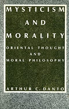 Mysticism and Morality: Oriental Thought and Moral Philosophy 9780231066396
