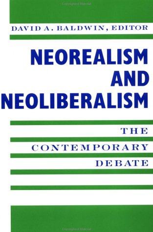 Neorealism and Neoliberalism: The Contemporary Debate 9780231084413