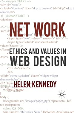Net Work: Ethics and Values in Web Design 9780230231405