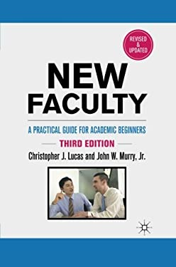 New Faculty: A Practical Guide for Academic Beginners 9780230114869
