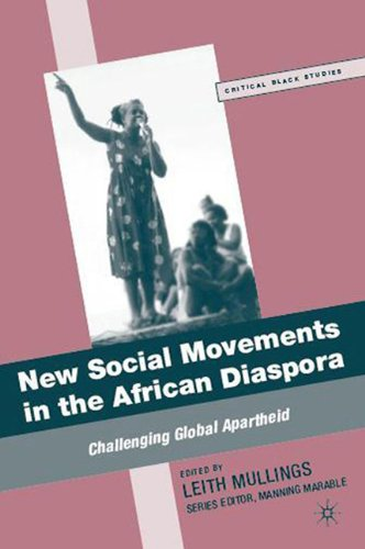 New Social Movements in the African Diaspora: Challenging Global Apartheid 9780230621497