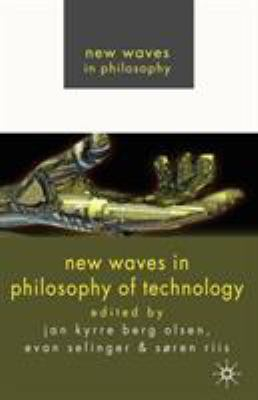 New Waves in Philosophy of Technology 9780230220003