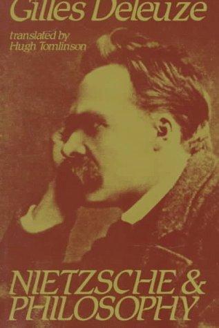 Nietzsche and Philosophy (Columbia Classics in Philosophy) Gilles Deleuze and Janis Tomlinson