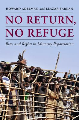 No Return, No Refuge: Rites and Rights in Minority Repatriation 9780231153362