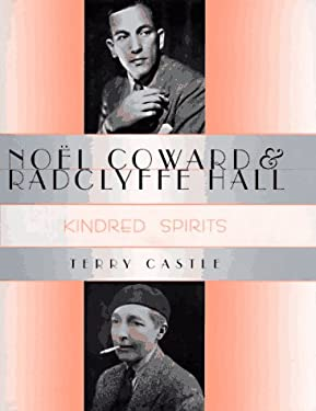 No?l Coward and Radclyffe Hall: Kindred Spirits 9780231105965