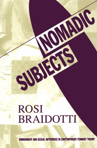 Nomadic Subjects: Embodiment and Sexual Difference in Contemporary Feminist Theory 9780231082358