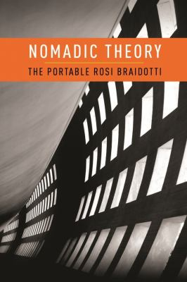 Nomadic Theory: The Portable Rosi Braidotti 9780231151900