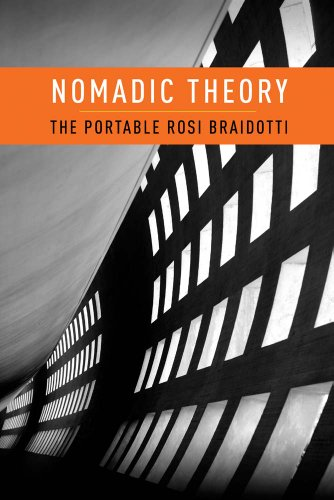 Nomadic Theory: The Portable Rosi Braidotti 9780231151917