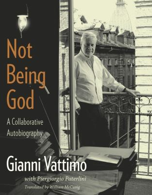 Not Being God: A Collaborative Autobiography 9780231147200