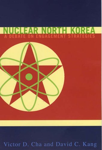 Nuclear North Korea: A Debate on Engagement Strategies 9780231131292
