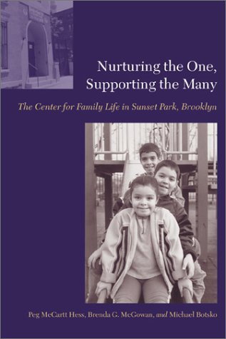 Nurturing the One, Supporting the Many: The Center for Family Life in Sunset Park, Brooklyn 9780231115957