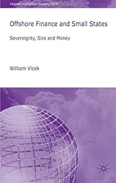 Offshore Finance and Small States: Sovereignty, Size and Money 9780230522206