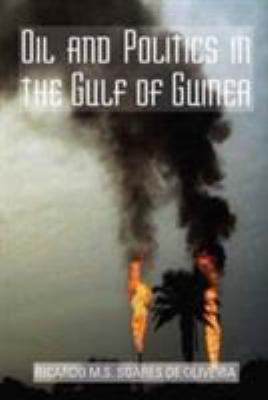 Oil and Politics in the Gulf of Guinea 9780231700276