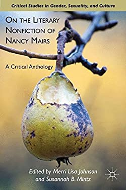 On the Literary Nonfiction of Nancy Mairs: A Critical Anthology 9780230113701