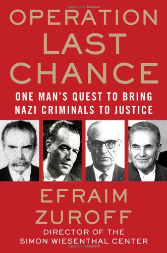 Operation Last Chance: One Man's Quest to Bring Nazi Criminals to Justice 9780230617308