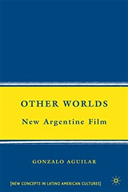 Other Worlds: New Argentine Film 9780230606593
