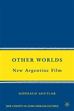 Other Worlds: New Argentine Film