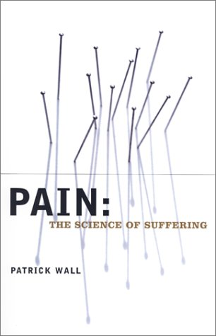 Pain: The Science of Suffering 9780231120074