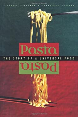 Pasta: The Story of a Universal Food 9780231124423
