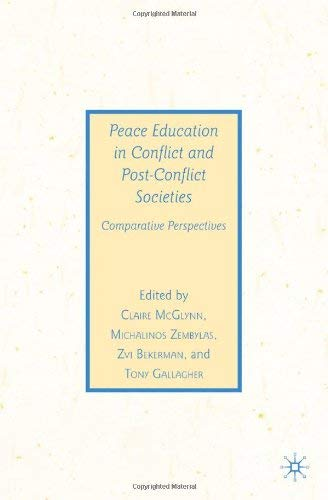 Peace Education in Conflict and Post-Conflict Societies: Comparative Perspectives 9780230608429
