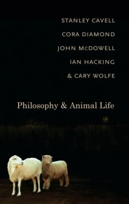 Philosophy and Animal Life 9780231145145