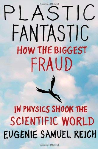 Plastic Fantastic: How the Biggest Fraud in Physics Shook the Scientific World 9780230224674