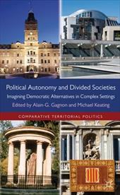 Political Autonomy and Divided Societies: Imagining Democratic Alternatives in Complex Settings 16376314