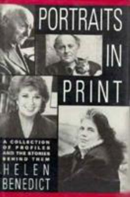 Portraits in Print: A Collection of Profiles and the Stories Behind Them 9780231072267