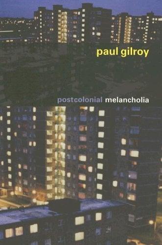Postcolonial Melancholia 9780231134552