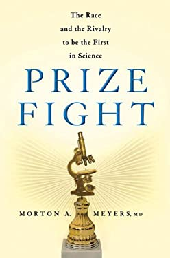 Prize Fight: The Race and the Rivalry to Be the First in Science 9780230338906