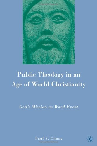 Public Theology in an Age of World Christianity: God's Mission as Word-Event 9780230102682