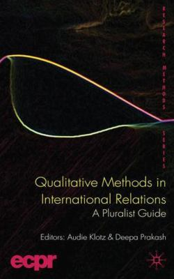 Qualitative Methods in International Relations: A Pluralist Guide 9780230241756