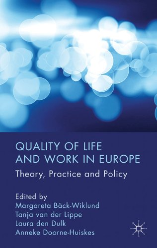 Quality of Life and Work in Europe: Theory, Practice and Policy 9780230235113