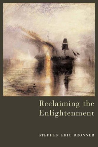 Reclaiming the Enlightenment: Toward a Politics of Radical Engagement 9780231126090