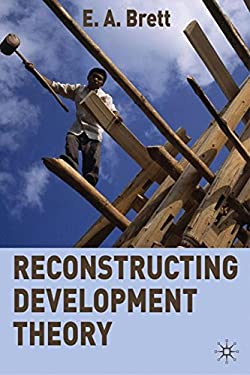 Reconstructing Development Theory: International Inequality, Institutional Reform and Social Emancipation 9780230229815