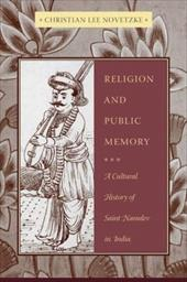 Religion and Public Memory: A Cultural History of Saint Namdev in India