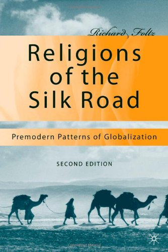 Religions of the Silk Road: Premodern Patterns of Globalization 9780230621251