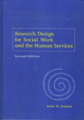 Research Design for Social Work and the Human Services 9780231118903