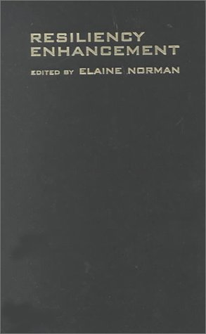 Resiliency Enhancement: Putting the Strength Perspective Into Social Work Practice 9780231118002
