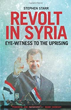 Revolt in Syria: Eye-Witness to the Uprising 9780231704205