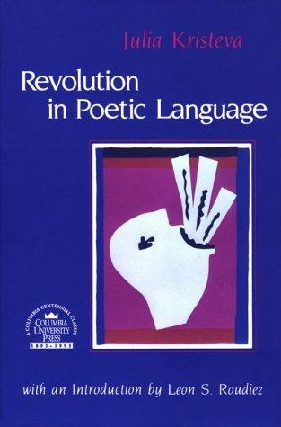 Revolution in Poetic Language 9780231056434
