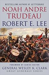 Robert E. Lee: Lessons in Leadership 763493