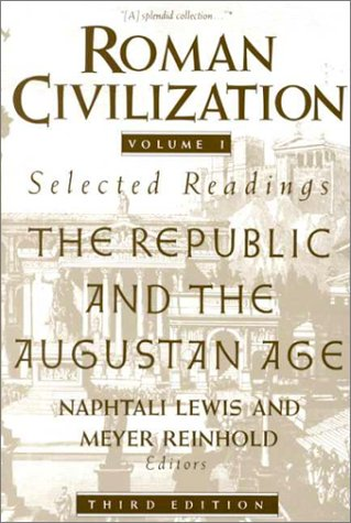 Roman Civilization: Selected Readings: The Republic and the Augustan Age 9780231071314