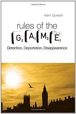Rules of the Game: Detention, Deportation, Disappearance 9780231701242