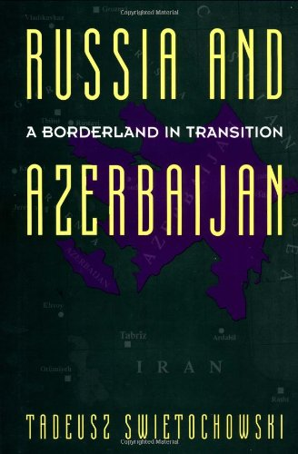 Russia and a Divided Azerbaijan 9780231070683