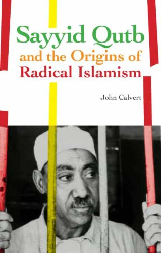 Sayyid Qutb and the Origins of Radical Islamism 9780231701044