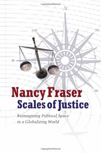 Scales of Justice: Reimagining Political Space in a Globalizing World 9780231146814